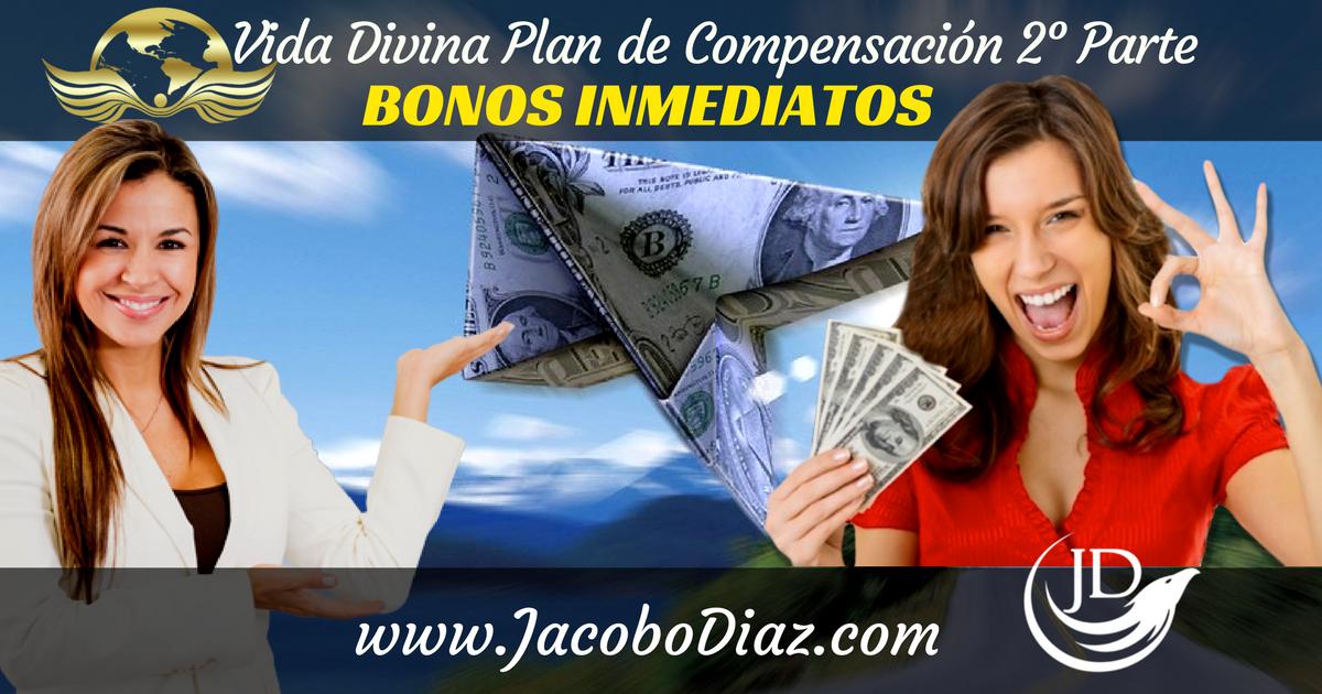 Vida Divina Plan de Compensacion 2da parte, bonos inmediatos, bonos inmediatos